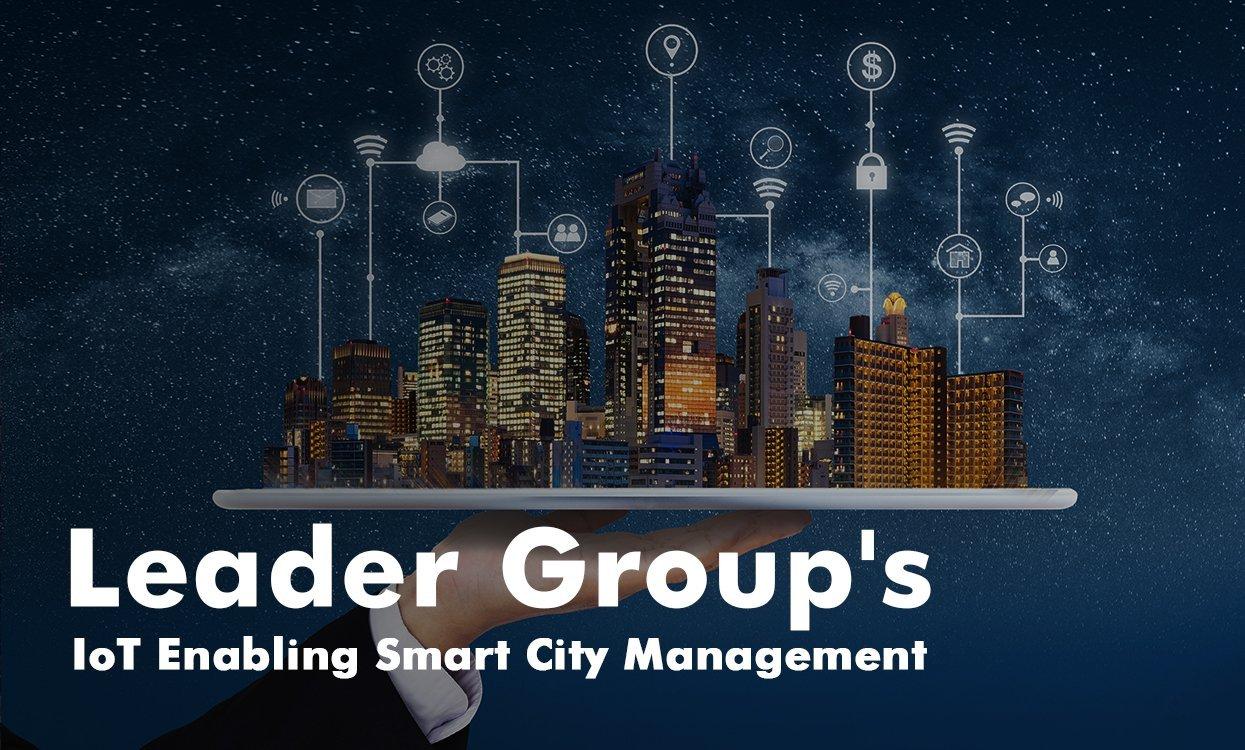 Leader Group's IoT Enabling Smart City Management